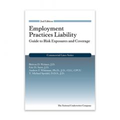 Employment Practices Liability: Guide to Risk Exposures and Coverage, 2nd Edition