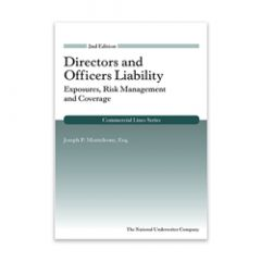 Directors and Officers Liability: Exposures, Risk Management and Coverage, 2nd Edition