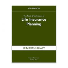 The Tools & Techniques of Life Insurance Planning, 8th Edition