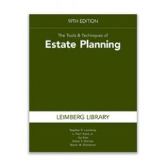 The Tools & Techniques of Estate Planning, 19th Edition