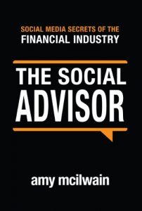 The Social Advisor: Social Media Secrets of the Financial Industry