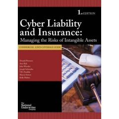 Cyber Liability and Insurance: Managing the Risks of Intangible Assets