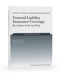 General Liability Insurance Coverage: Key Issues In Every State, 3rd Edition