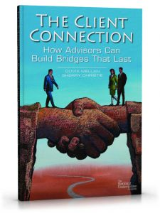 The Client Connection: How Advisors Can Build Bridges That Last