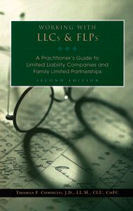 Working With LLCs and FLPs: A Practitioner's Guide to Limited Liability Companies and Family Limited Partnerships