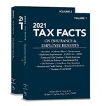2021 Tax Facts on Insurance & Employee Benefits (Volumes 1 & 2)