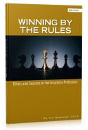 Winning by the Rules: Ethics and Success in the Insurance Profession, 2nd Edition